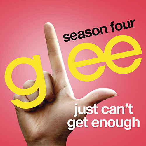 Just Can't Get Enough (Glee Cast Version) by Glee Cast