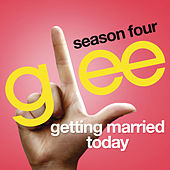 Getting Married Today (Glee Cast Version) de Glee Cast