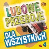 Ludowe Przeboje Dla Wszystkich, Vol. 4 by Big Dance