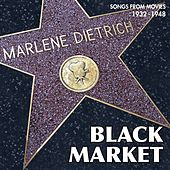 Black Market (Songs from Movies 1932 - 1948) by Marlene Dietrich