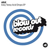 Easy Teasy Acid Drops EP by Asle