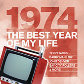 The Best Year Of My Life: 1974 by Various Artists