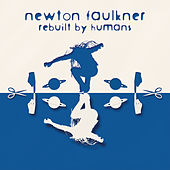 Rebuilt By Humans de Newton Faulkner