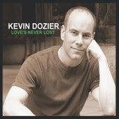 Love's Never Lost von Kevin Dozier