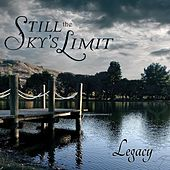 Legacy by Still the Sky's Limit