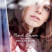 If A Song Could Get Me You de Marit Larsen