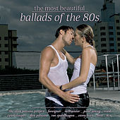 The Most Beautiful Ballads Of The 80s von Various Artists
