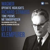 Wagner: Operatic Highlights; R. Strauss: Tone Poems de Otto Klemperer