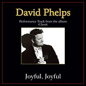 Joyful, Joyful Performance Tracks by David Phelps
