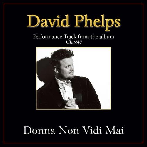 Donna Non Vidi Mai Performance Tracks by David Phelps