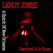 Carnival's in Town by Leroy Jones