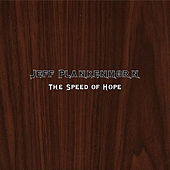 The Speed of Hope by Jeff Plankenhorn