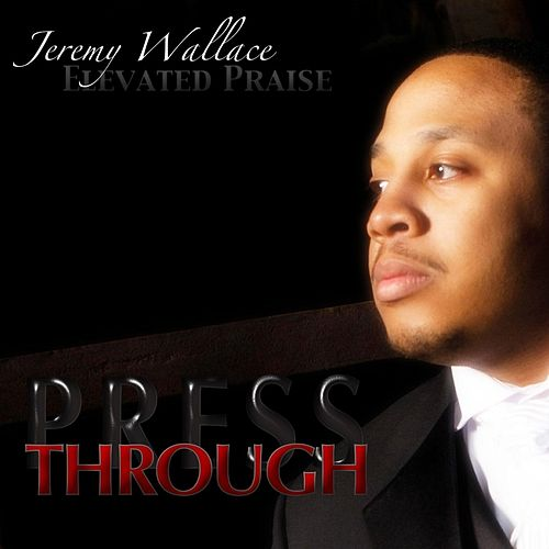 Press Through by Jeremy Wallace