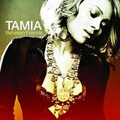 Between Friends de Tamia