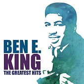 The Greatest Hits by Ben E. King