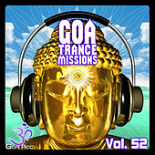 Goa Trance Missions, Vol. 52: Best of Psytrance,Techno, Hard Dance, Progressive, Tech House, Ambient by Various Artists
