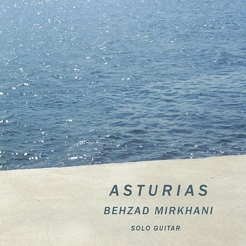 Asturias by Behzad Mirkhani