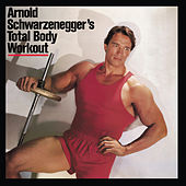 Arnold Schwarzenegger's Total Body Workout by Various Artists