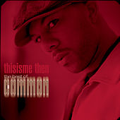 thisisme then: the best of common by Common
