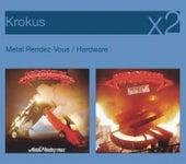 Metal Rendez-Vous / Hardware von Krokus