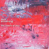 Louis Armstrong and Friends: The Colours of Jazz di Louis Armstrong