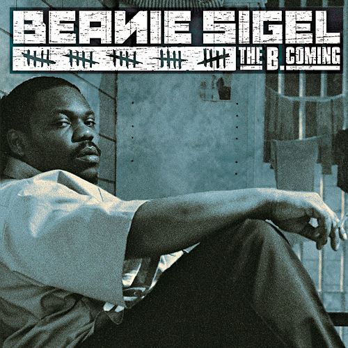 The B. Coming by Beanie Sigel