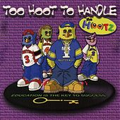 Too Hoot To Handle by The Hootz
