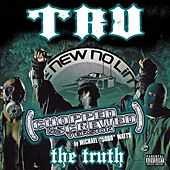 The Truth [Chopped and Screwed] de Tru