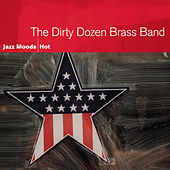 Jazz Moods - Hot by The Dirty Dozen Brass Band