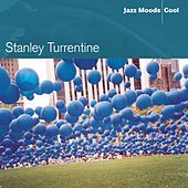 Jazz Moods: Cool by Stanley Turrentine