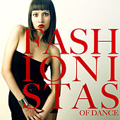 Fashionistas of Dance by Various Artists