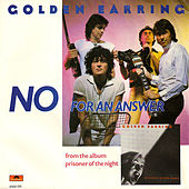 No For An Answer von Golden Earring
