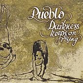 Darkness keeps on rising by Pueblo