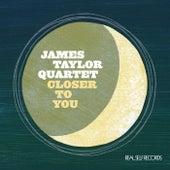 Closer To  You de James Taylor Quartet
