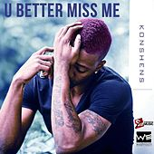 U Better Miss Me by Konshens
