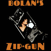 Bolan's Zip Gun (Deluxe Edition) by T. Rex