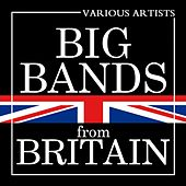 Big Bands From Britain von Various Artists