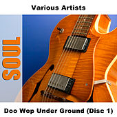 Doo Wop Under Ground (Disc 1) de Various Artists