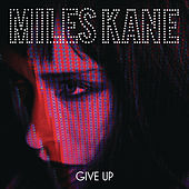 Give Up de Miles Kane