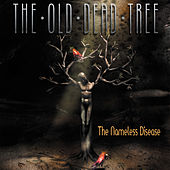 The Nameless Disease by The Old Dead Tree