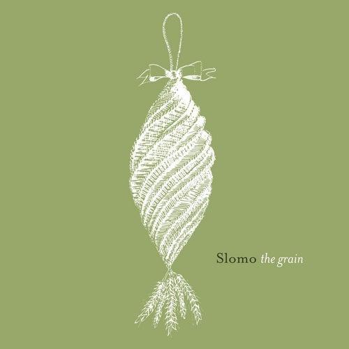 The Grain von Slo-Mo