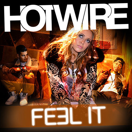 Feel It - Single by Hotwire