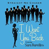 I Want You Back (feat. Sara Bareilles) by Straight No Chaser
