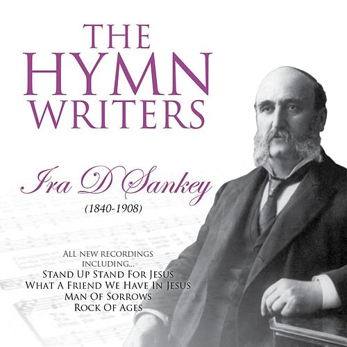The Hymn Writers: Ira D. Sankey by Scottish Festival Singers
