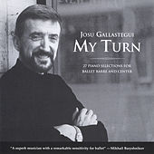 My Turn: 27 Piano Selections for Ballet Barre and Center by Josu Gallastegui