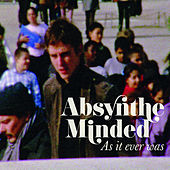 As it ever was de Absynthe Minded