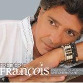Toutes Mes Chansons Ont Une Histoire de Frédéric François
