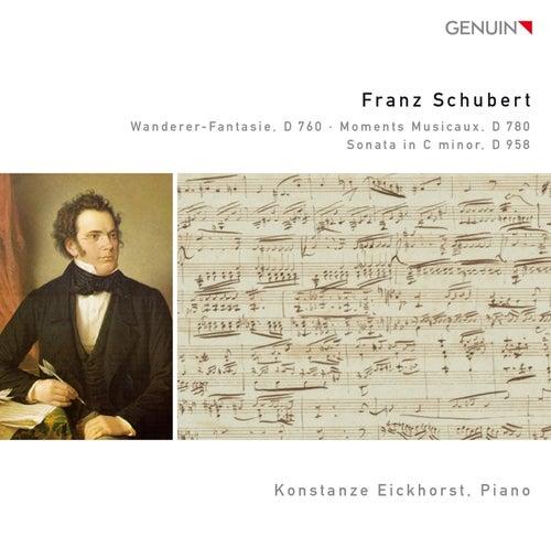 Schubert: Wanderer-Fantasie, D 760 - Moments Musicaux, D 780 - Sonata in C minor, D 958 by Konstanze Eickhorst