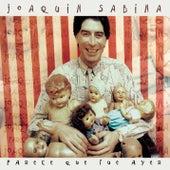 Parece Que Fue Ayer de Joaquín Sabina