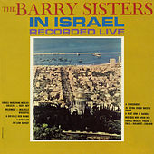 In Israel Recorded Live by Barry Sisters